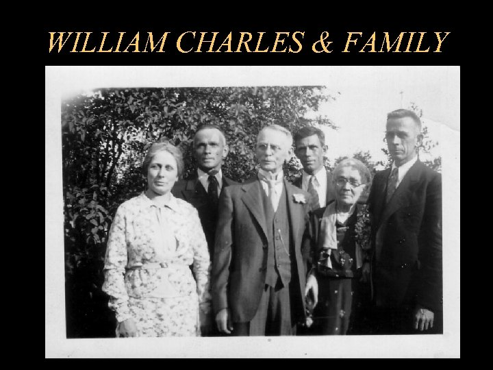 WILLIAM CHARLES & FAMILY