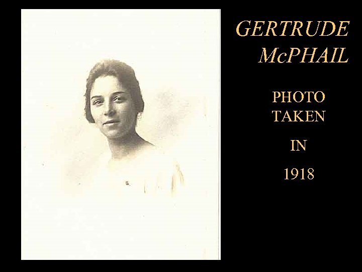 GERTRUDE Mc. PHAIL PHOTO TAKEN IN 1918