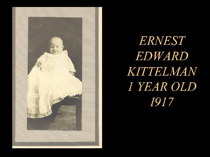 ERNEST EDWARD KITTELMAN 1 YEAR OLD I 917