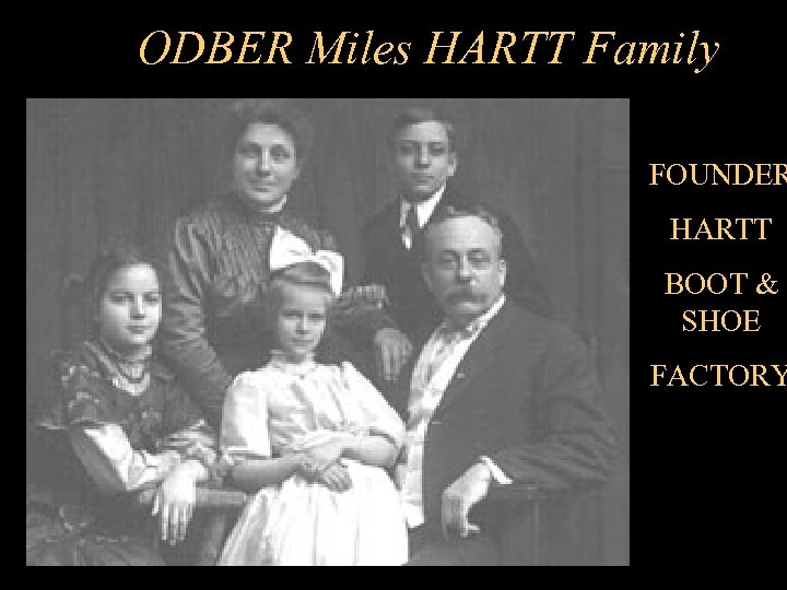 ODBER Miles HARTT Family FOUNDER HARTT BOOT & SHOE FACTORY