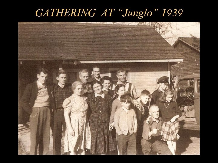 "GATHERING AT ""Junglo"" 1939"
