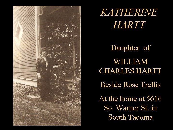 KATHERINE HARTT Daughter of WILLIAM CHARLES HARTT Beside Rose Trellis At the home at