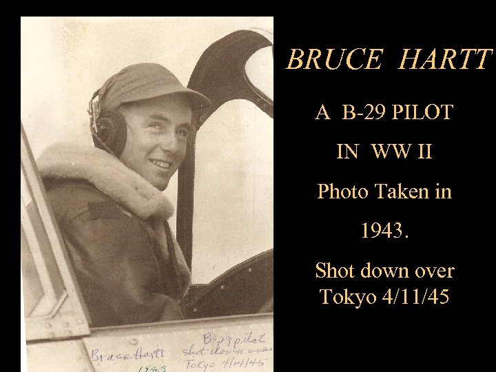 BRUCE HARTT A B-29 PILOT IN WW II Photo Taken in 1943. Shot down