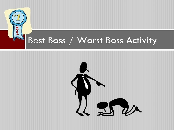Best Boss / Worst Boss Activity