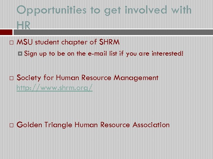 Opportunities to get involved with HR MSU student chapter of SHRM Sign up to