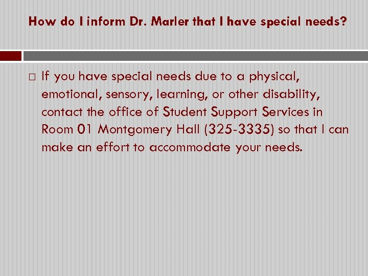 How do I inform Dr. Marler that I have special needs? If you have