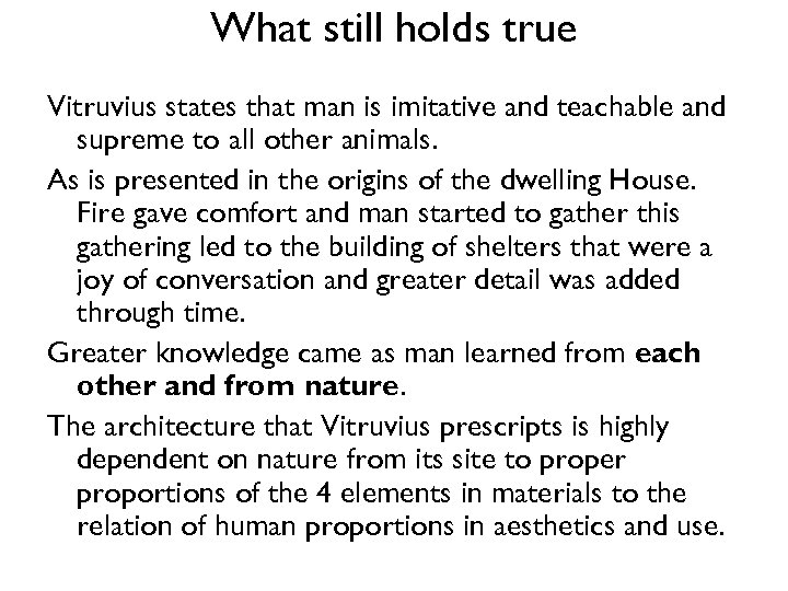 What still holds true Vitruvius states that man is imitative and teachable and supreme