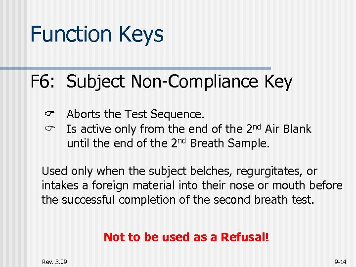 Function Keys F 6: Subject Non-Compliance Key Aborts the Test Sequence. C Is active