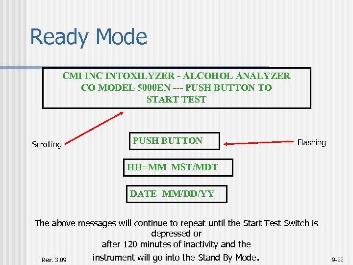 Ready Mode CMI INC INTOXILYZER - ALCOHOL ANALYZER CO MODEL 5000 EN --- PUSH