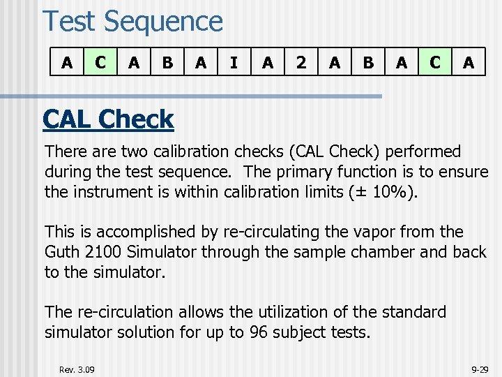 Test Sequence A C A B A I A 2 A B A CAL