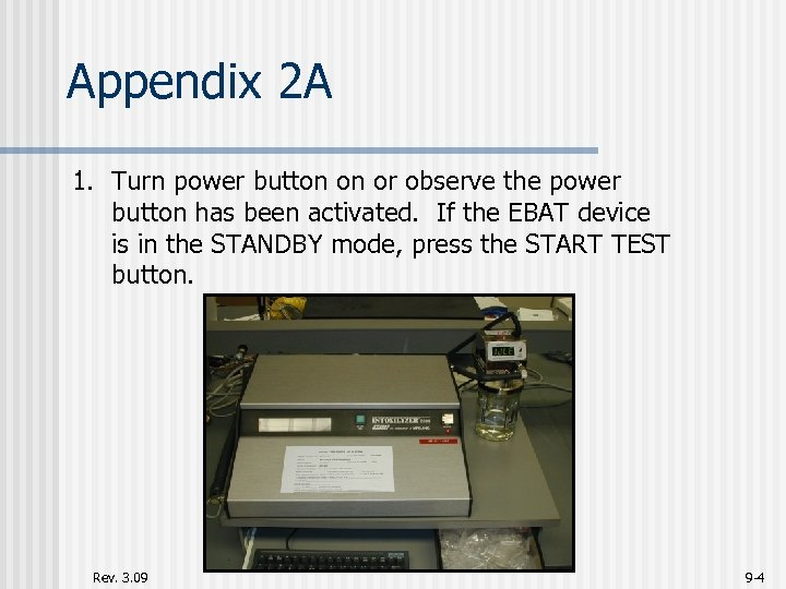 Appendix 2 A 1. Turn power button on or observe the power button has