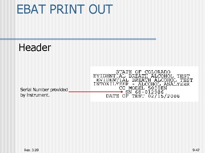 EBAT PRINT OUT Header Serial Number provided by instrument. Rev. 3. 09 9 -47
