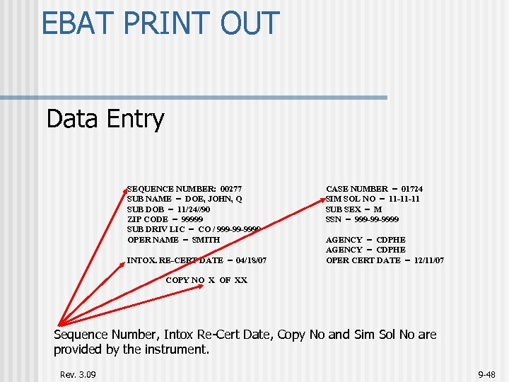 EBAT PRINT OUT Data Entry SEQUENCE NUMBER: 00277 SUB NAME = DOE, JOHN, Q