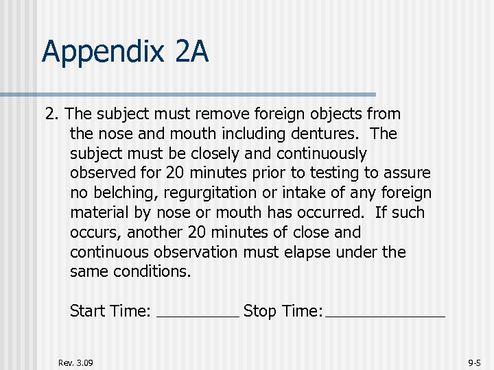Appendix 2 A 2. The subject must remove foreign objects from the nose and