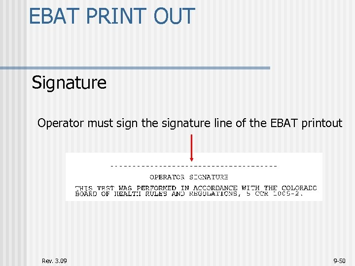 EBAT PRINT OUT Signature Operator must sign the signature line of the EBAT printout