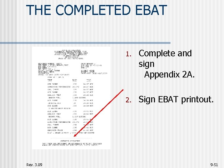 THE COMPLETED EBAT 1. 2. Rev. 3. 09 Complete and sign Appendix 2 A.