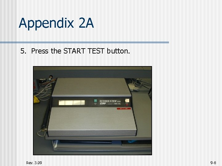 Appendix 2 A 5. Press the START TEST button. Rev. 3. 09 9 -8
