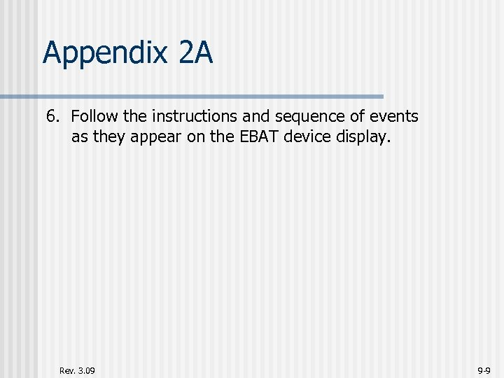 Appendix 2 A 6. Follow the instructions and sequence of events as they appear