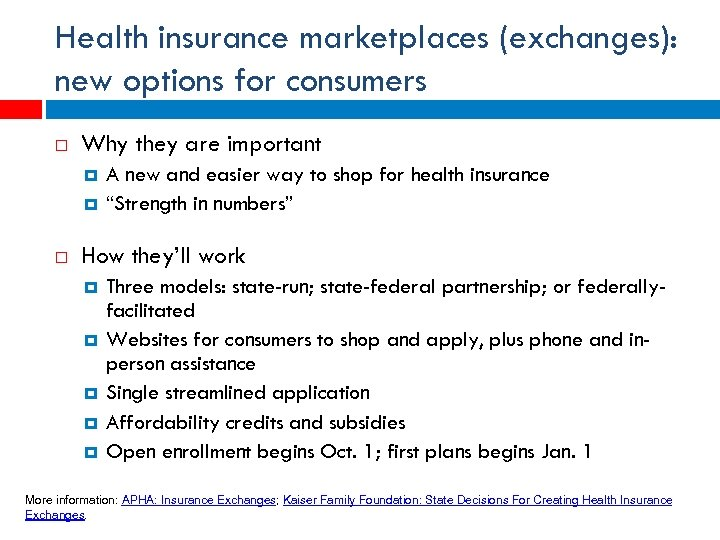 Health insurance marketplaces (exchanges): new options for consumers Why they are important A new