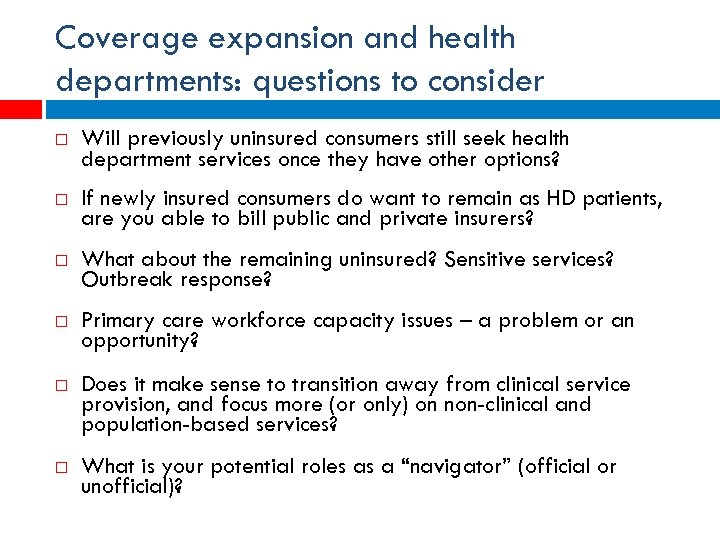 Coverage expansion and health departments: questions to consider Will previously uninsured consumers still seek