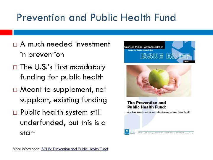 Prevention and Public Health Fund A much needed investment in prevention The U. S.
