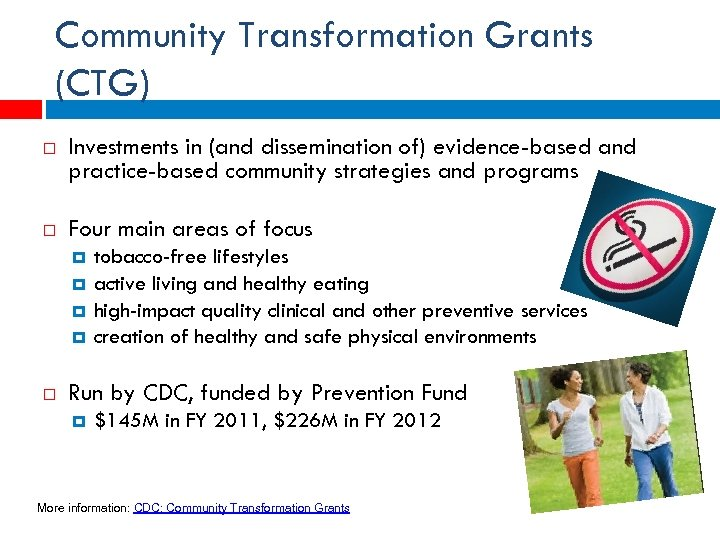 Community Transformation Grants (CTG) Investments in (and dissemination of) evidence-based and practice-based community strategies
