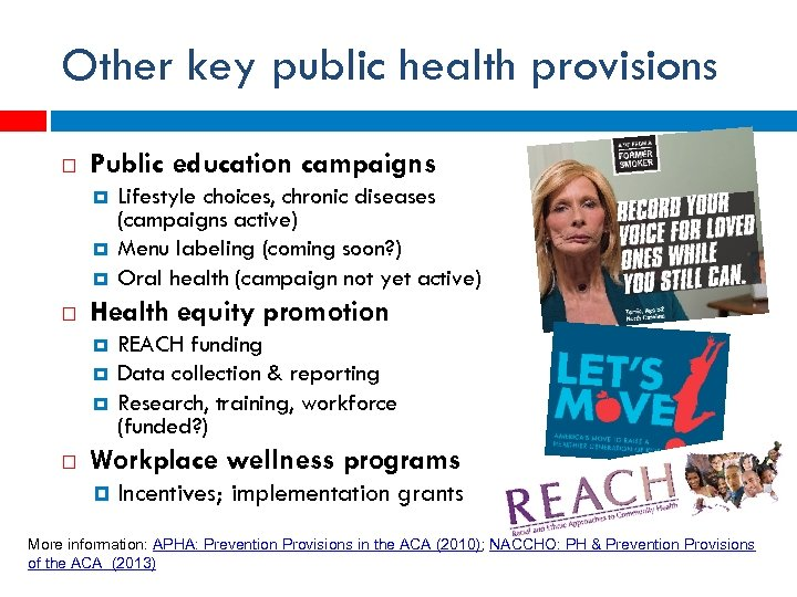 Other key public health provisions Public education campaigns Health equity promotion Lifestyle choices, chronic