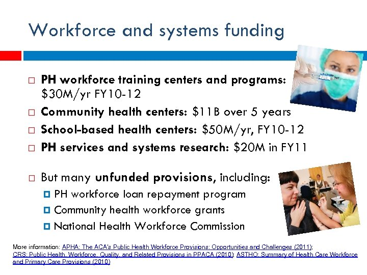 Workforce and systems funding PH workforce training centers and programs: avg $30 M/yr FY