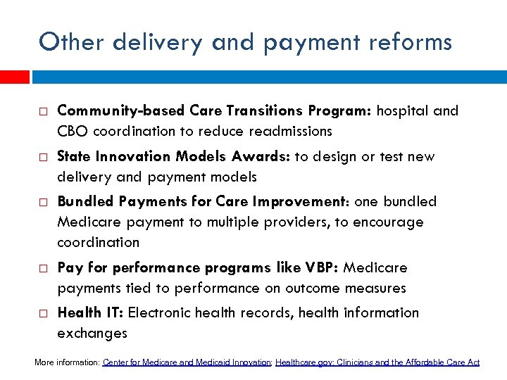 Other delivery and payment reforms Community-based Care Transitions Program: hospital and CBO coordination to