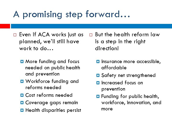 A promising step forward… Even if ACA works just as planned, we'll still have