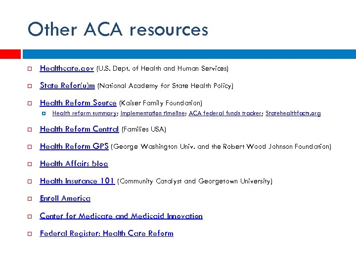 Other ACA resources Healthcare. gov (U. S. Dept. of Health and Human Services) State