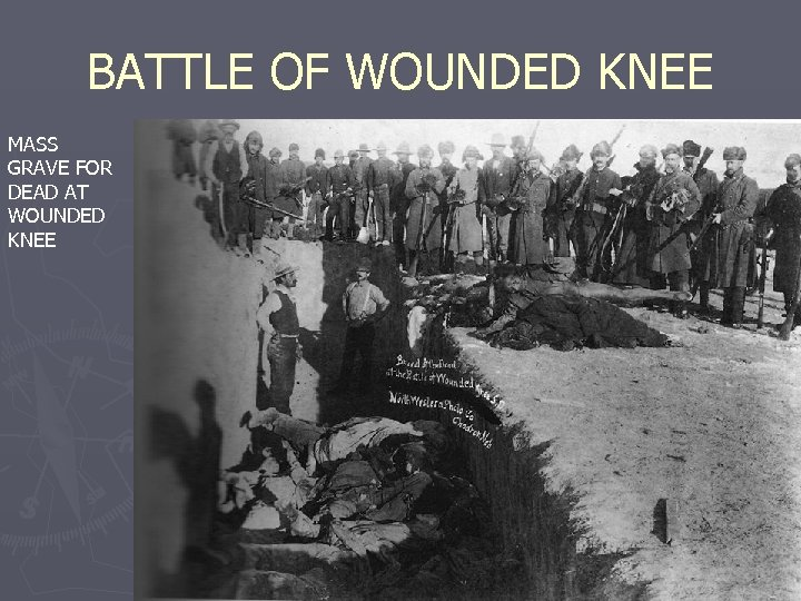 BATTLE OF WOUNDED KNEE MASS GRAVE FOR DEAD AT WOUNDED KNEE