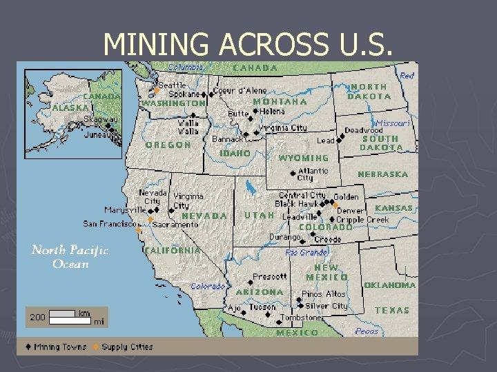 MINING ACROSS U. S.