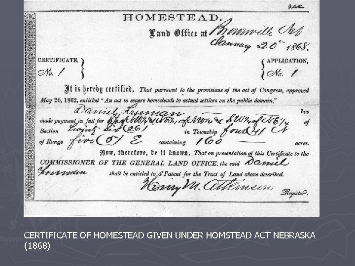 CERTIFICATE OF HOMESTEAD GIVEN UNDER HOMSTEAD ACT NEBRASKA (1868)