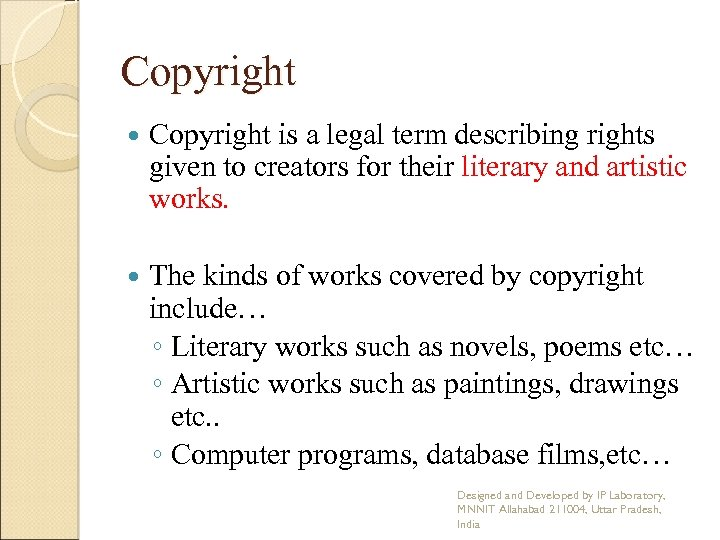 Copyright is a legal term describing rights given to creators for their literary and