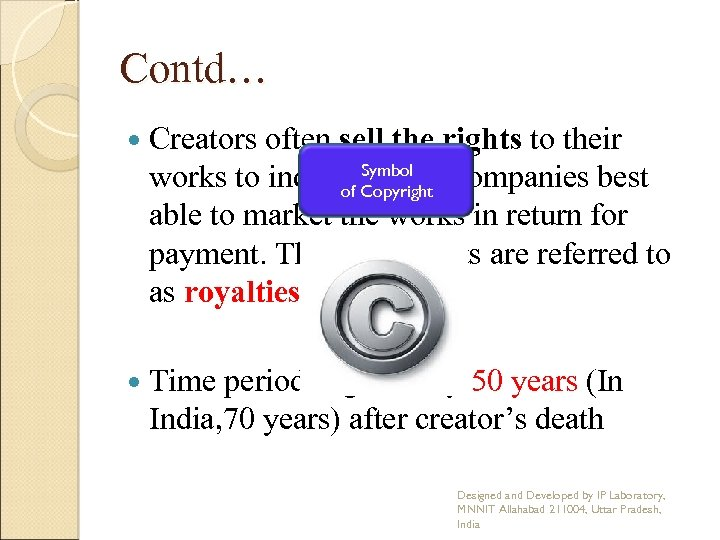 Contd… Creators often sell the rights to their Symbol works to individuals or companies
