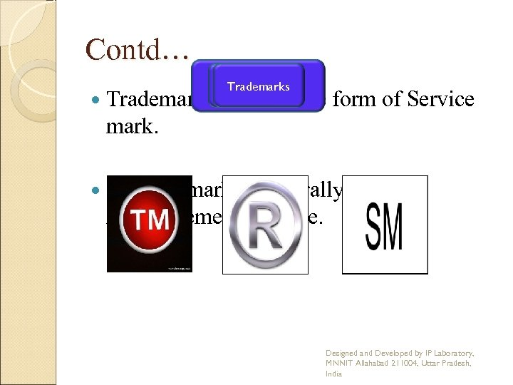 Contd… Registered Service Trademarks Marks Symbols Trademark is also in the form of Service