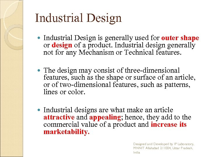 Industrial Design is generally used for outer shape or design of a product. Industrial