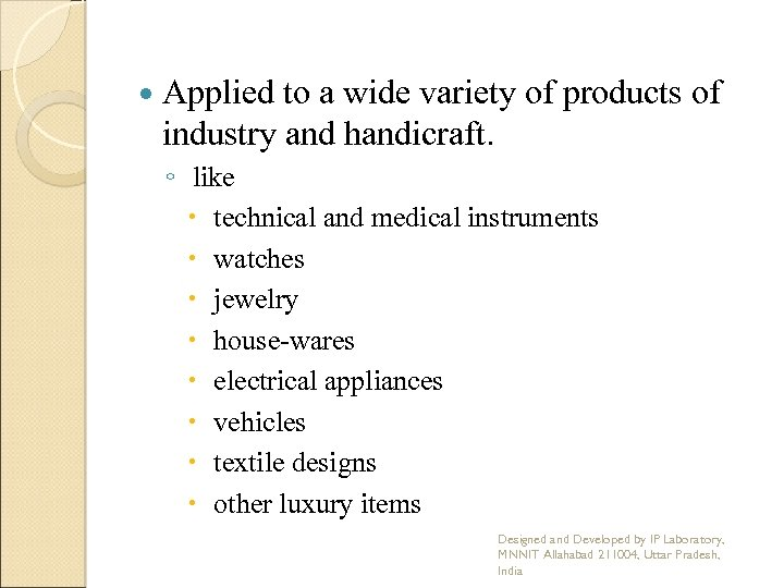 Applied to a wide variety of products of industry and handicraft. ◦ like