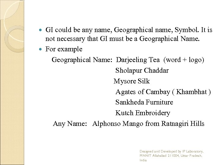 GI could be any name, Geographical name, Symbol. It is not necessary that GI