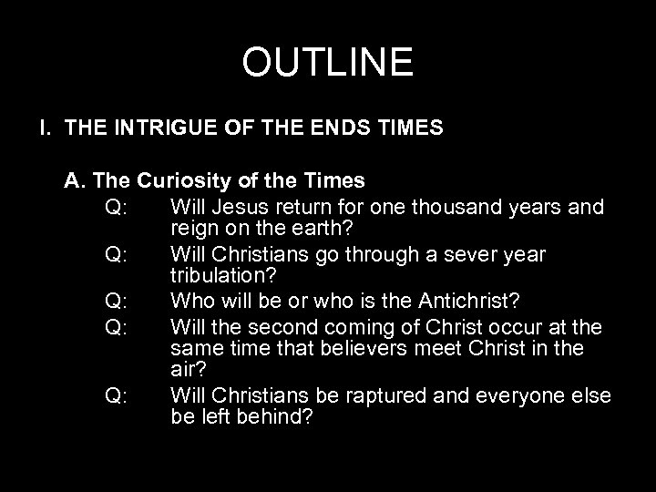 OUTLINE I. THE INTRIGUE OF THE ENDS TIMES A. The Curiosity of the Times