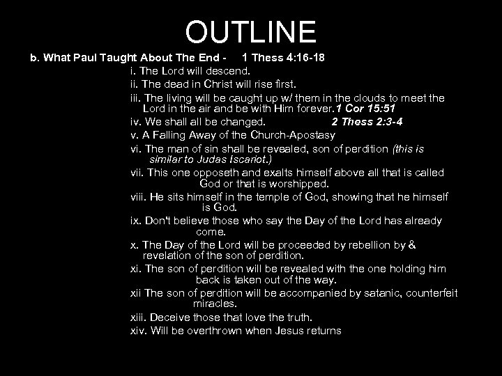OUTLINE b. What Paul Taught About The End - 1 Thess 4: 16 -18