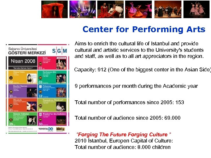 Center for Performing Arts Aims to enrich the cultural life of Istanbul and provide