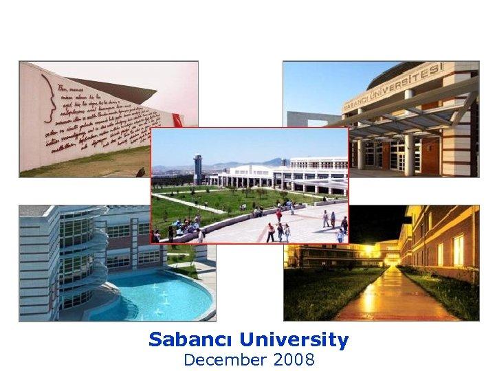 Sabancı University December 2008