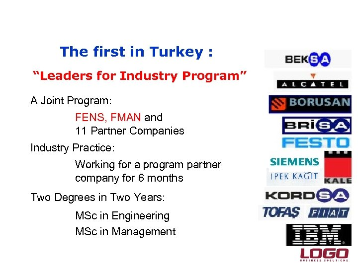 """The first in Turkey : """"Leaders for Industry Program"""" A Joint Program: Ø FENS,"""
