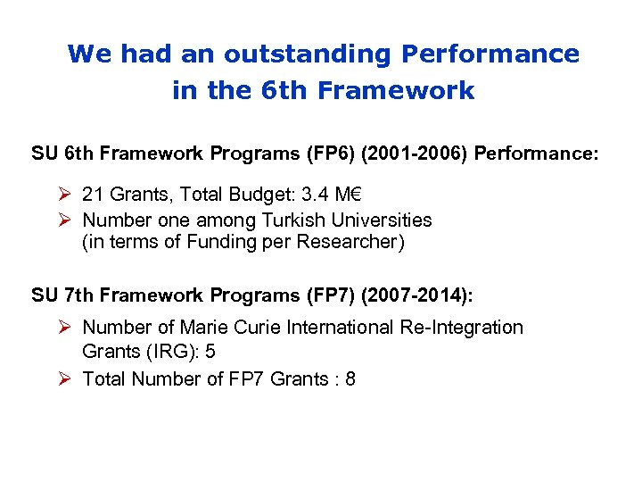 We had an outstanding Performance in the 6 th Framework SU 6 th Framework
