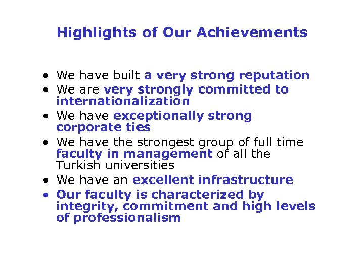 Highlights of Our Achievements • We have built a very strong reputation • We