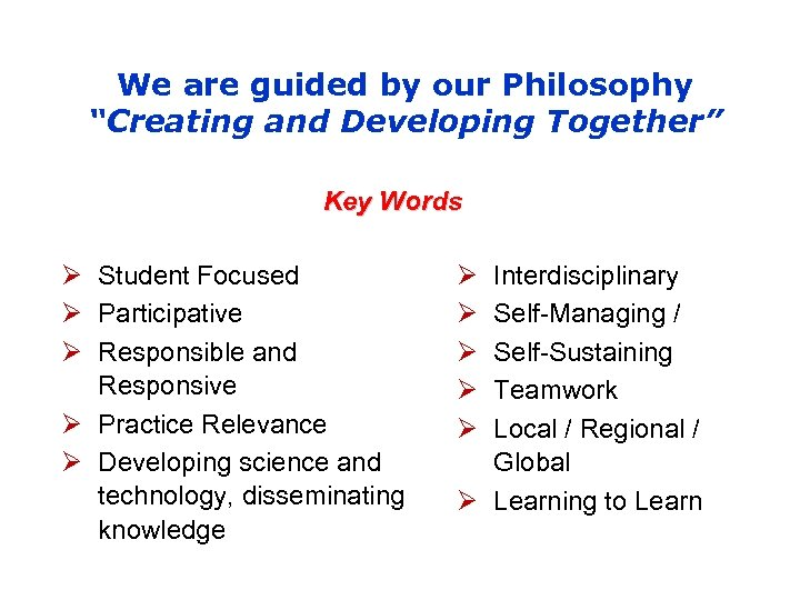 """We are guided by our Philosophy """"Creating and Developing Together"""" Key Words Ø Student"""