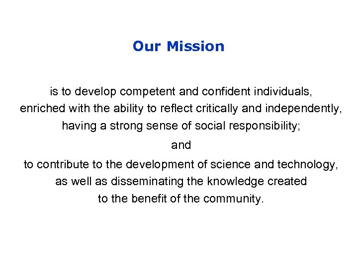 Our Mission is to develop competent and confident individuals, enriched with the ability to