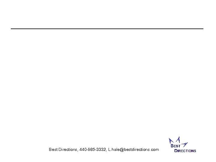Best Directions, 440 -985 -3332, L. hale@bestdirections. com